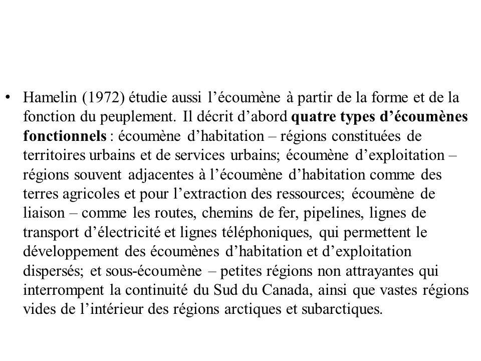 Hamelin (1972) étudie aussi l'écoumène à partir de la forme et de la fonction du peuplement.
