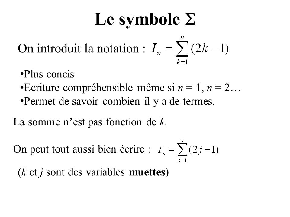 Le symbole  On introduit la notation : Plus concis