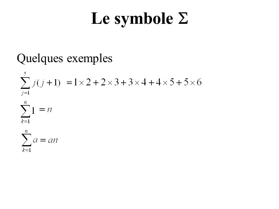 Le symbole  Quelques exemples