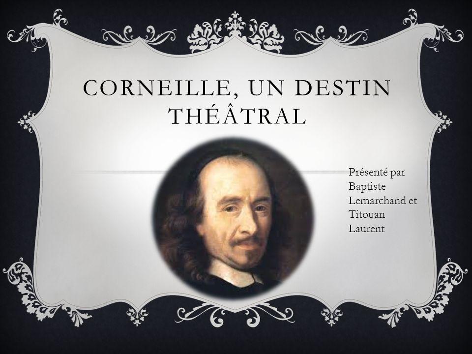 Corneille, un destin théâtral