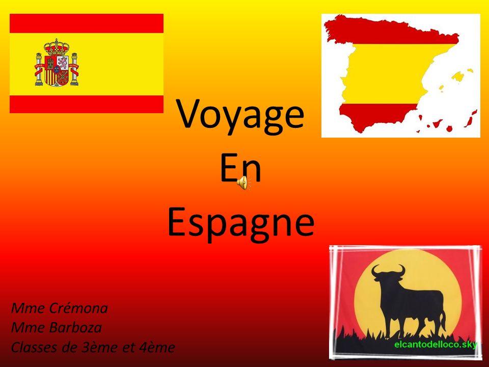 Voyage En Espagne Mme Crémona Mme Barboza Classes de 3ème et 4ème