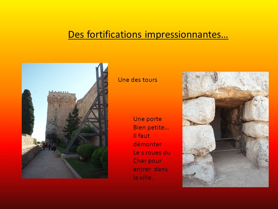 Des fortifications impressionnantes…