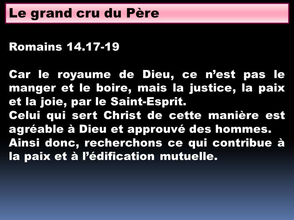 Le grand cru du Père Romains 14.17-19