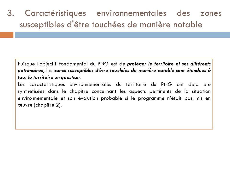 3. Caractéristiques environnementales des zones susceptibles d être touchées de manière notable