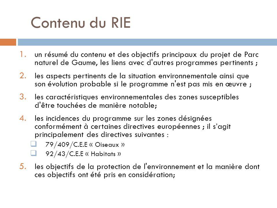 Contenu du RIE un résumé du contenu et des objectifs principaux du projet de Parc naturel de Gaume, les liens avec d autres programmes pertinents ;