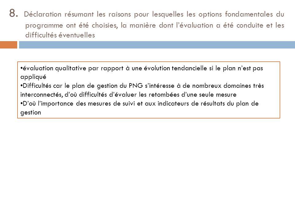 8. Déclaration résumant les raisons pour lesquelles les options fondamentales du programme ont été choisies, la manière dont l'évaluation a été conduite et les difficultés éventuelles