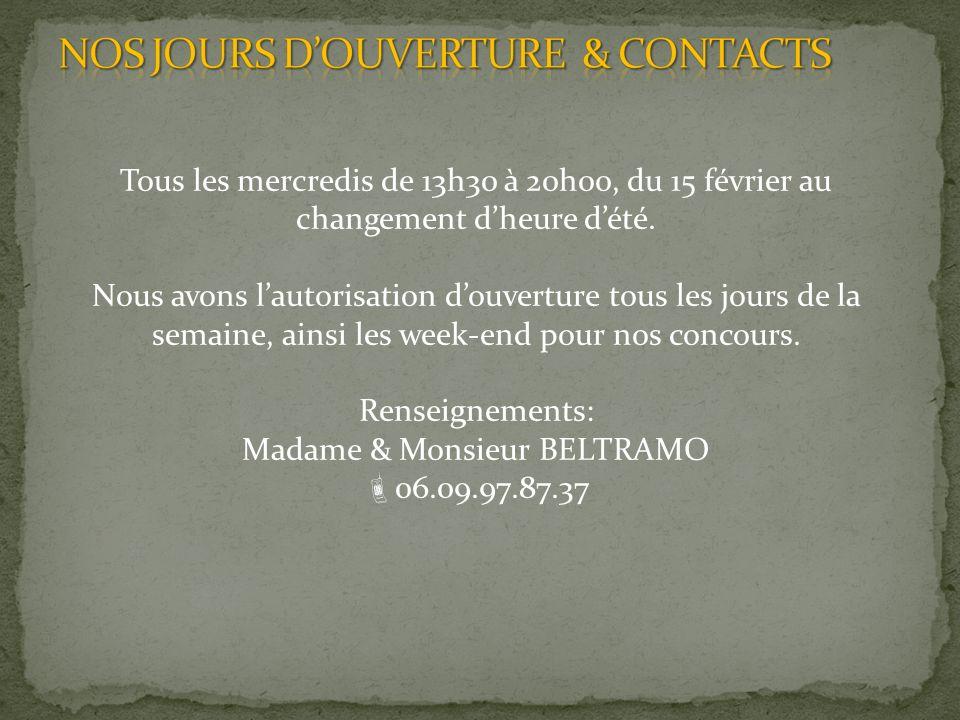 NOS JOURS D'OUVERTURE & CONTACTS