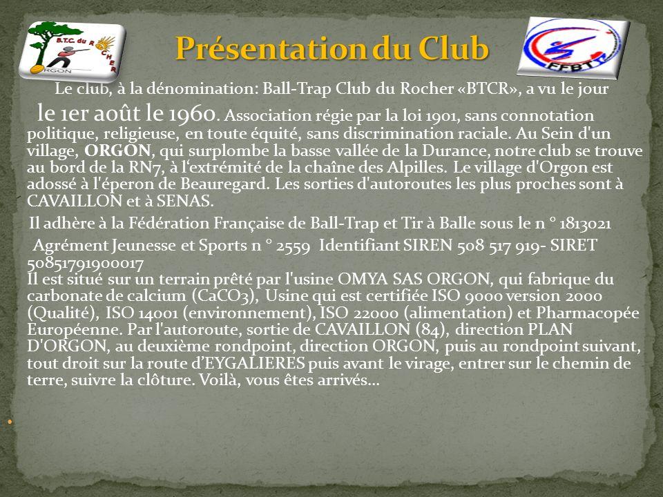Présentation du Club Le club, à la dénomination: Ball-Trap Club du Rocher «BTCR», a vu le jour.
