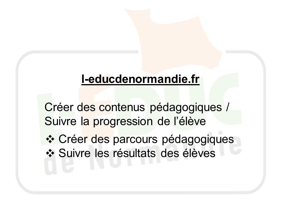 l-educdenormandie.fr Créer des contenus pédagogiques / Suivre la progression de l'élève. Créer des parcours pédagogiques.