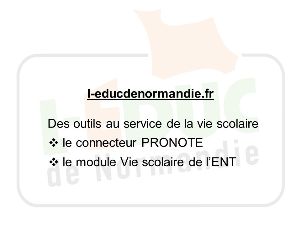 l-educdenormandie.fr Des outils au service de la vie scolaire.