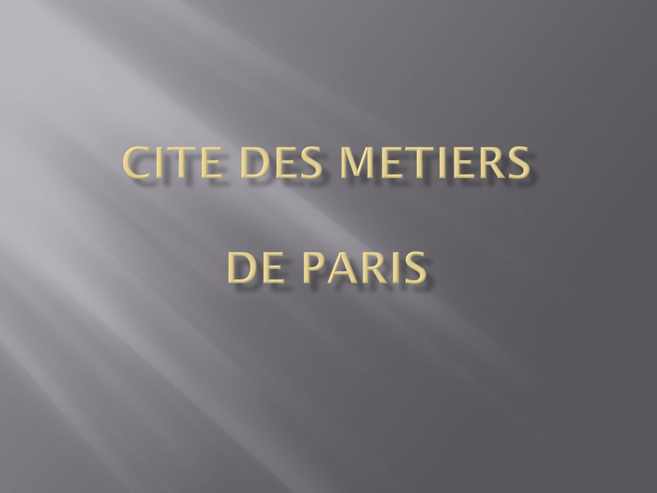 CITE DES METIERS de PARIS