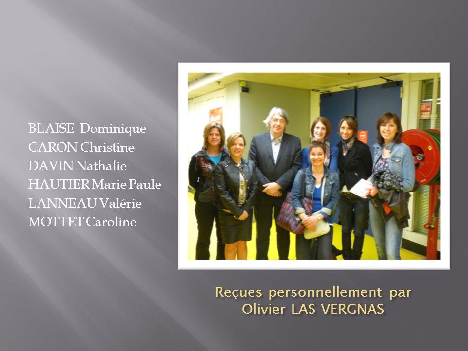 Reçues personnellement par Olivier LAS VERGNAS