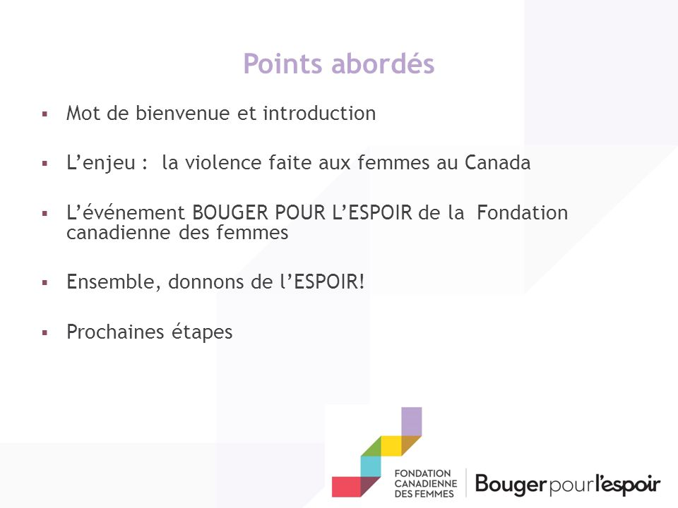 Points abordés Mot de bienvenue et introduction