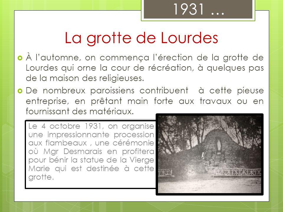 1931 … La grotte de Lourdes.