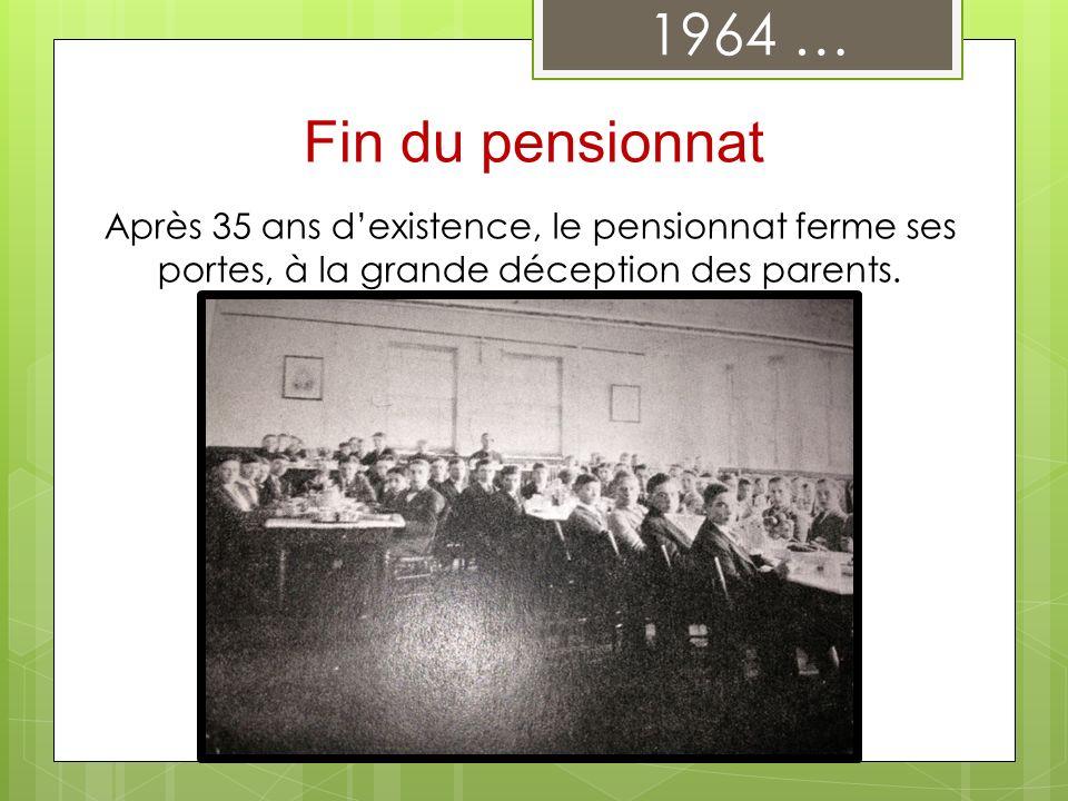 1964 … Fin du pensionnat.