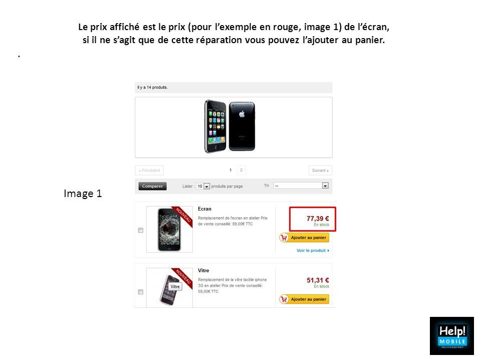 Le prix affiché est le prix (pour l'exemple en rouge, image 1) de l'écran,