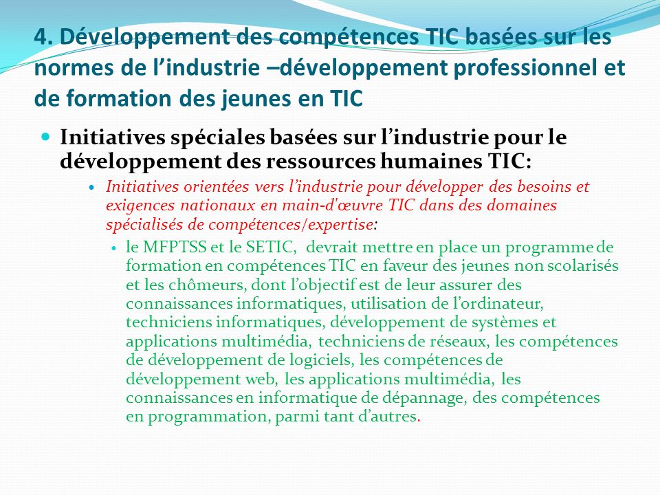 4. Développement des compétences TIC basées sur les normes de l'industrie –développement professionnel et de formation des jeunes en TIC