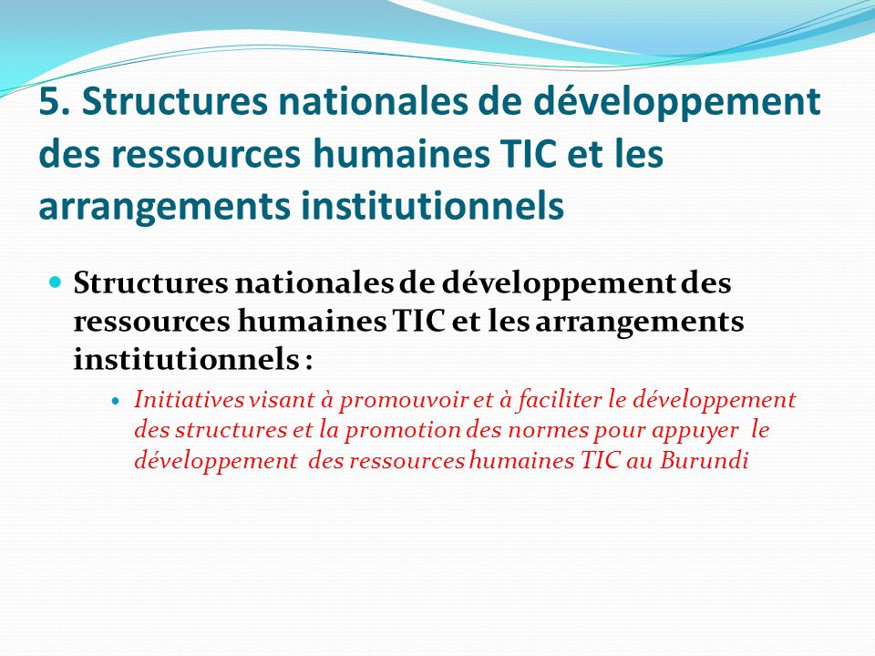 5. Structures nationales de développement des ressources humaines TIC et les arrangements institutionnels