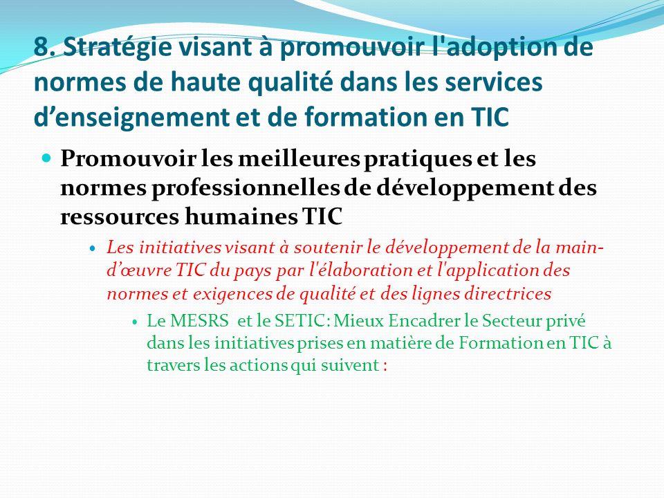 8. Stratégie visant à promouvoir l adoption de normes de haute qualité dans les services d'enseignement et de formation en TIC