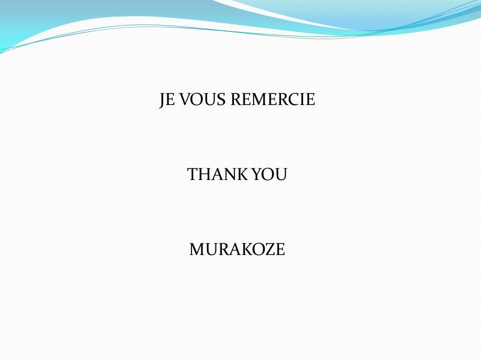 JE VOUS REMERCIE THANK YOU MURAKOZE