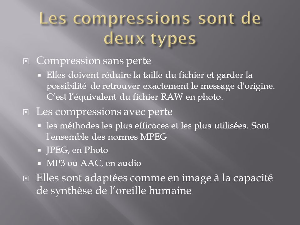 Les compressions sont de deux types