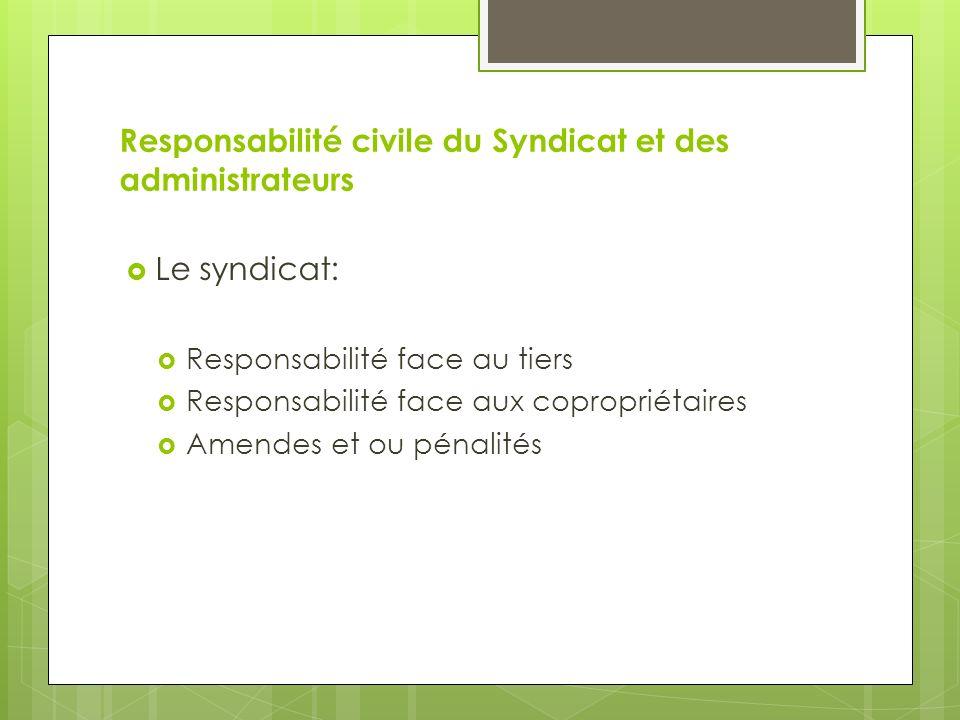 Responsabilité civile du Syndicat et des administrateurs
