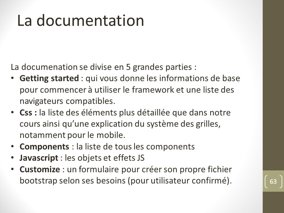 La documentation La documenation se divise en 5 grandes parties :