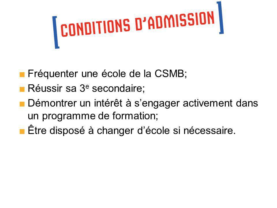 Fréquenter une école de la CSMB;