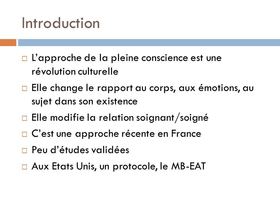 Introduction L'approche de la pleine conscience est une révolution culturelle.