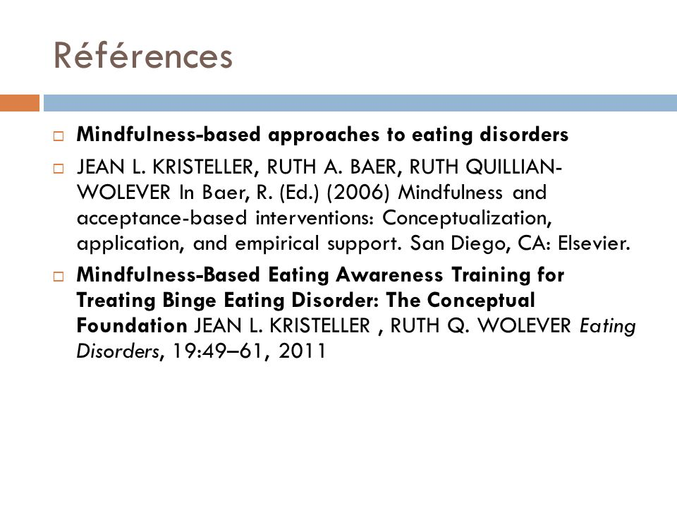 Références Mindfulness-based approaches to eating disorders