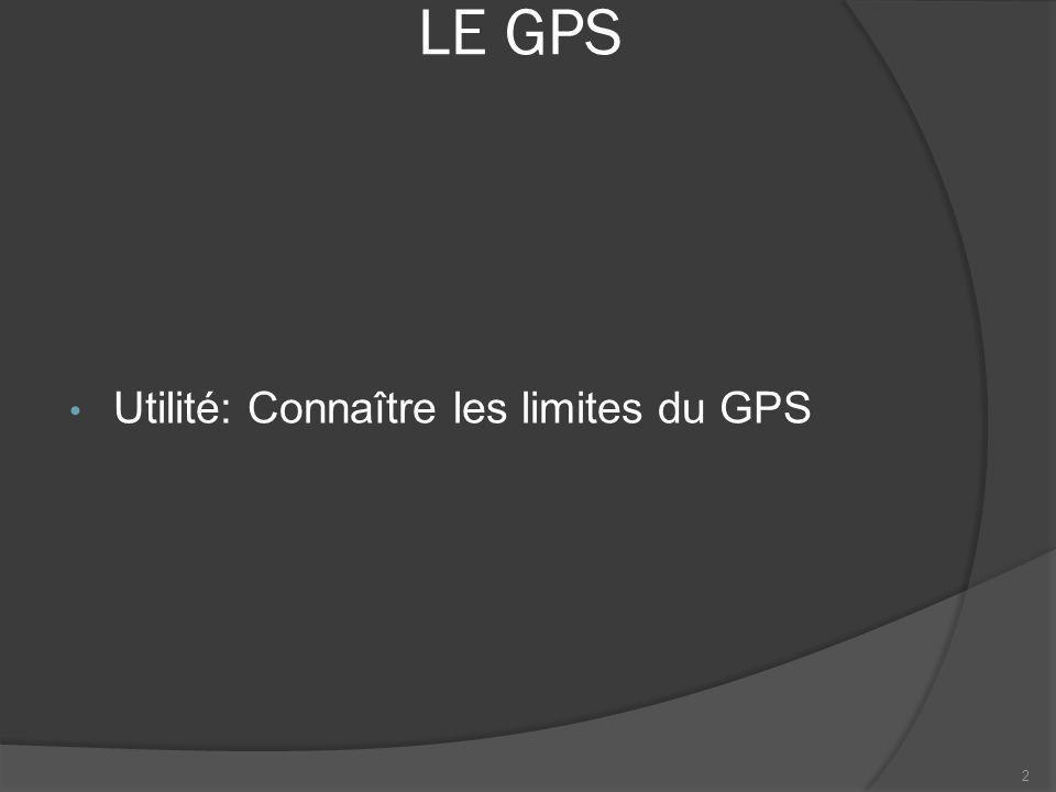 LE GPS Utilité: Connaître les limites du GPS