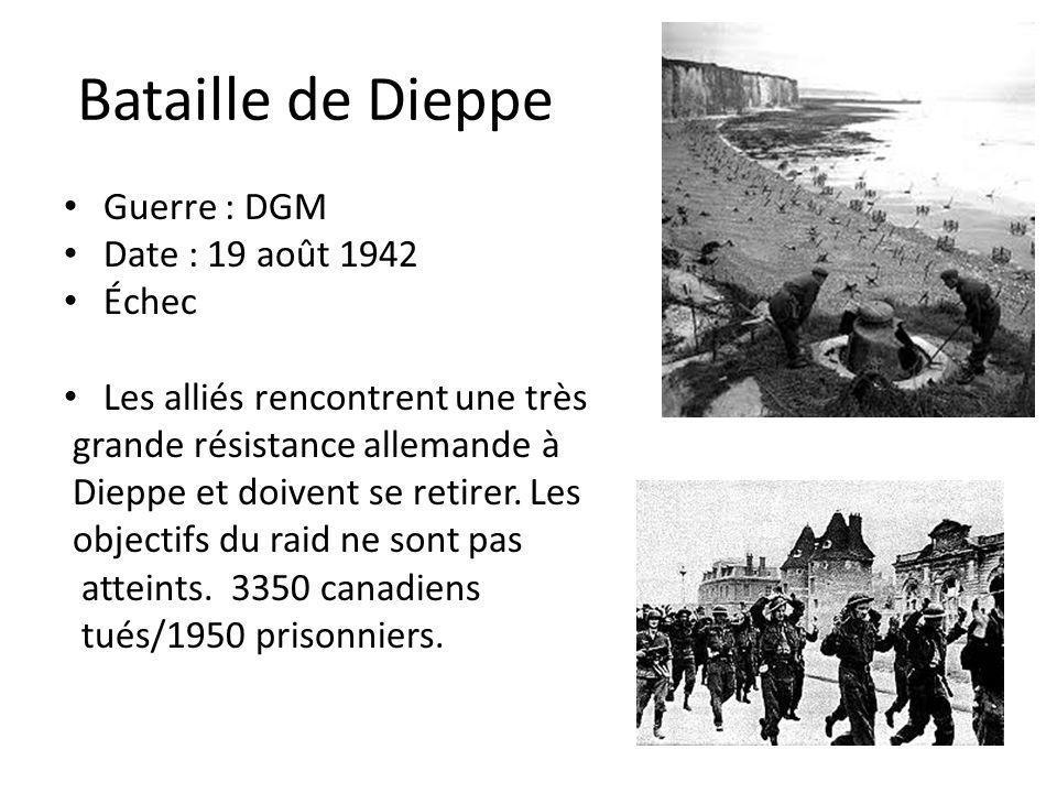 Bataille de Dieppe Guerre : DGM Date : 19 août 1942 Échec