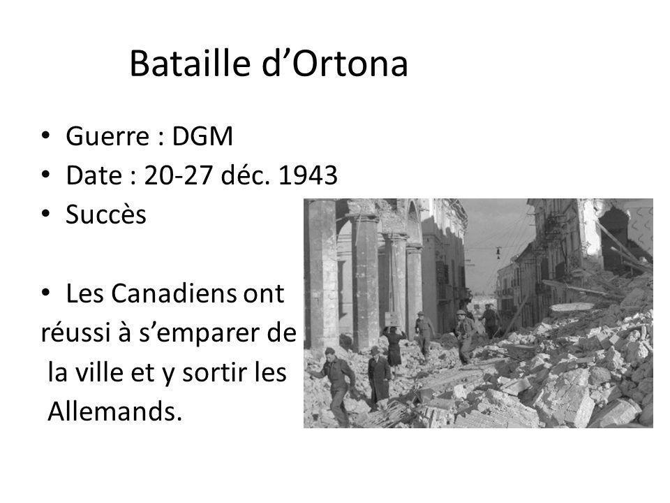 Bataille d'Ortona Guerre : DGM Date : 20-27 déc. 1943 Succès