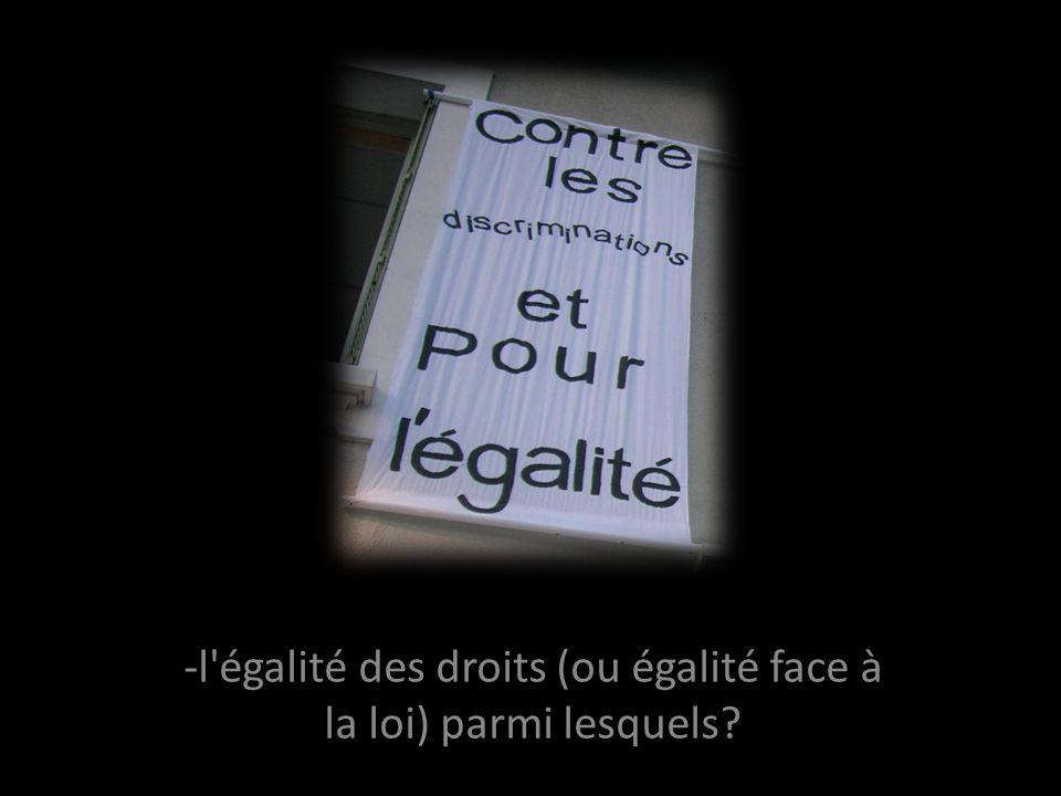 -l égalité des droits (ou égalité face à la loi) parmi lesquels