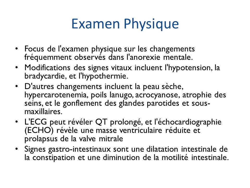 Examen Physique Focus de l examen physique sur les changements fréquemment observés dans l anorexie mentale.