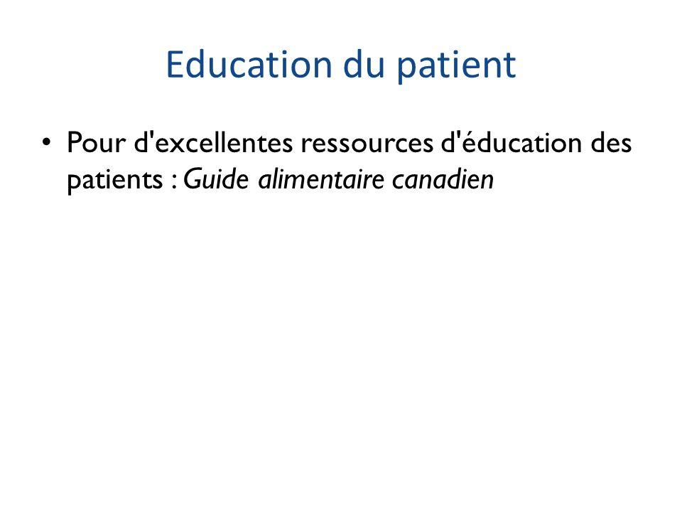 Education du patient Pour d excellentes ressources d éducation des patients : Guide alimentaire canadien.