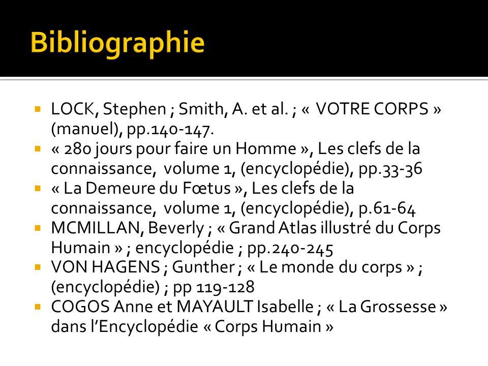 Bibliographie LOCK, Stephen ; Smith, A. et al. ; « VOTRE CORPS » (manuel), pp.140-147.