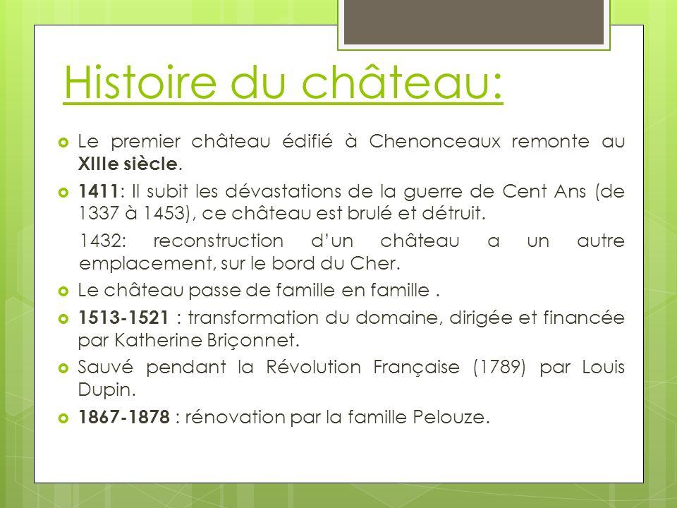 Histoire du château: Le premier château édifié à Chenonceaux remonte au XIIIe siècle.