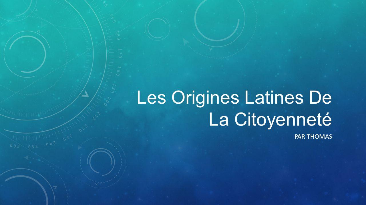 Les Origines Latines De La Citoyenneté