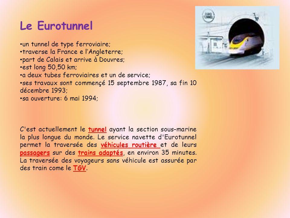 Le Eurotunnel un tunnel de type ferroviaire;