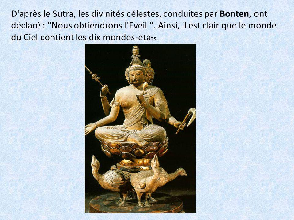 D après le Sutra, les divinités célestes, conduites par Bonten, ont déclaré : Nous obtiendrons l Eveil .