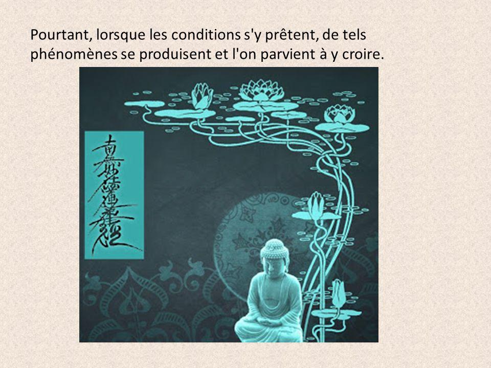 Pourtant, lorsque les conditions s y prêtent, de tels phénomènes se produisent et l on parvient à y croire.