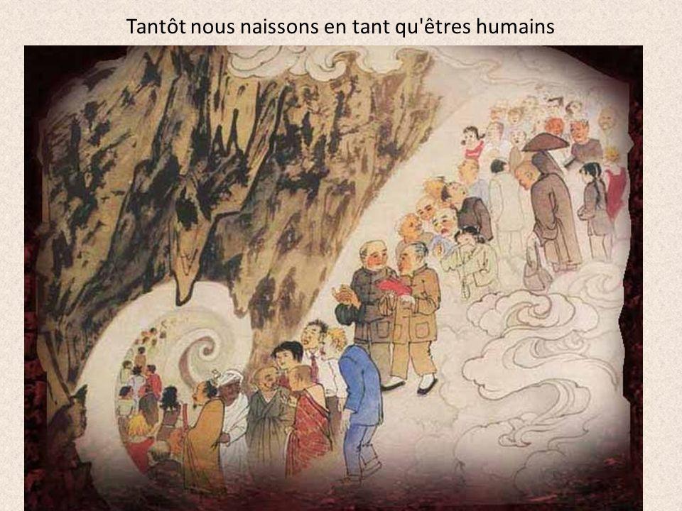 Tantôt nous naissons en tant qu êtres humains