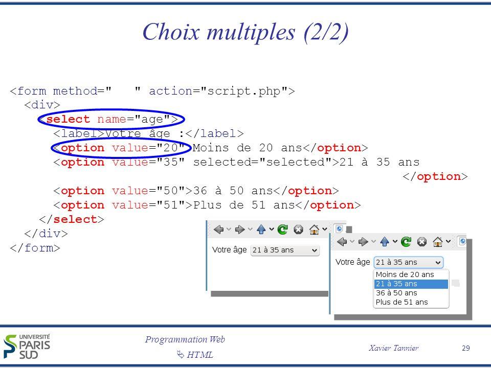 Choix multiples (2/2) <form method= action= script.php >