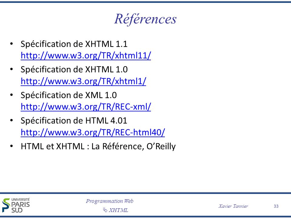 Références Spécification de XHTML 1.1 http://www.w3.org/TR/xhtml11/