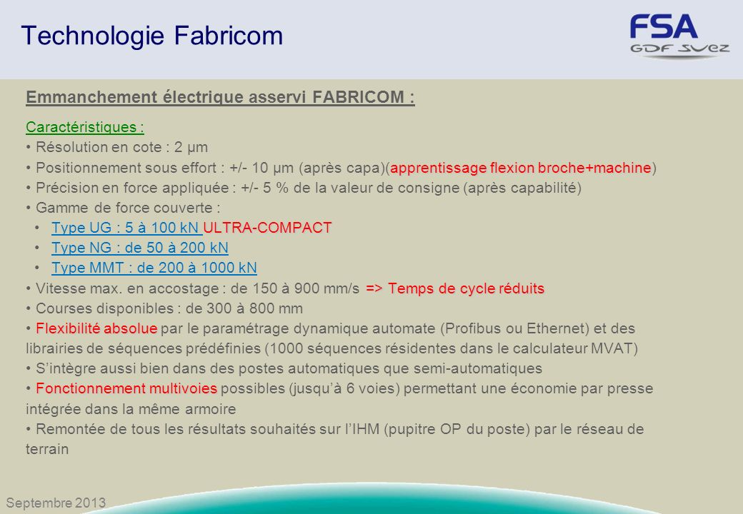 Technologie Fabricom Emmanchement électrique asservi FABRICOM :