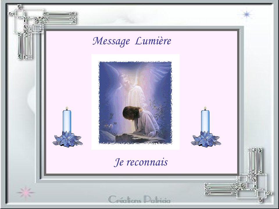 Message Lumière Je reconnais