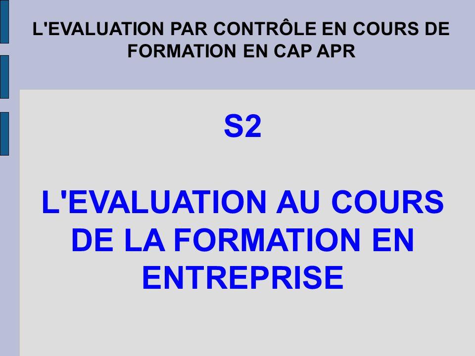 S2 L EVALUATION AU COURS DE LA FORMATION EN ENTREPRISE