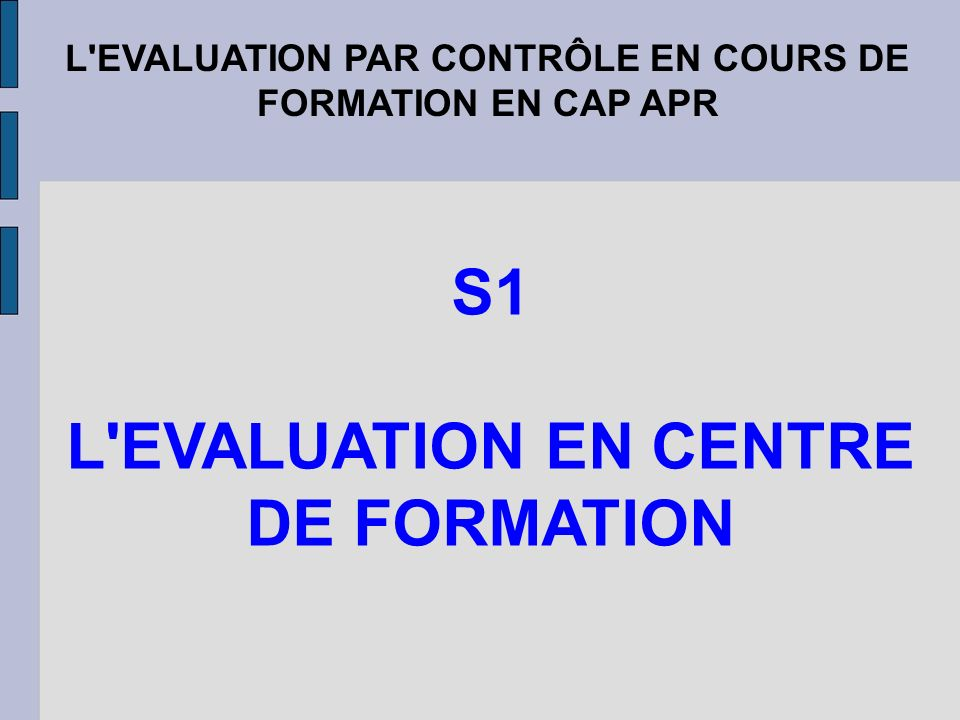 S1 L EVALUATION EN CENTRE DE FORMATION