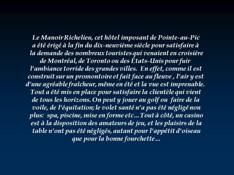 Le Manoir Richelieu, cet hôtel imposant de Pointe-au-Pic